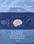 Tinnitus Retraining Therapy: Clinical Guidelines