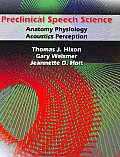 Preclinical Speech Science Anatomy Physiology Acoustics & Perception