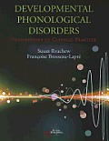Developmental Phonological Disorders: Foundations Fo Clinical Practice