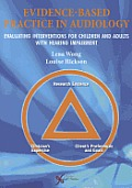 Evidence Based Practice in Audiology: Evaluating Interventions for Children and Adults with Hearing Impairment