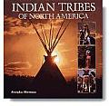 Indian Tribes Of North America by Josepha Sherman
