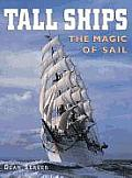Tall Ships: The Magic of Sail (American Landmarks)