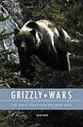 Grizzly Wars: The Public Fight Over the Great Bear