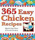 365 Easy Chicken Recipes: Quick, Easy Ways to Cook Chicken
