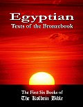 Egyptian Texts of the Bronzebook The First Six Books of the Kolbrin Bible