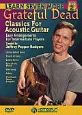Learn Seven More Grateful Dead Classics for Acoustic Guitar