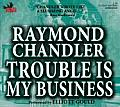 Trouble Is My Business Unabridged Cd