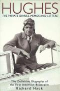 Hughes The Private Diaries Memos & Letters The Definitive Biography of the First American Billionaire