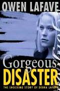 Gorgeous Disaster The Tragic Story of Debra Lafave
