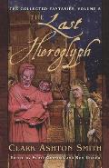 Collected Fantasies of Clark Ashton Smith #05: The Last Hieroglyph