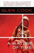A Matter Of Time by Glen Cook