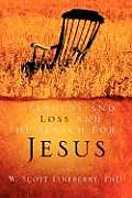 Tragedy and Loss and the Search for Jesus