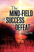 The Mind-Field of Success or Defeat