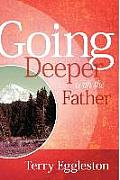 Going Deeper with the Father