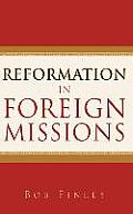 Reformation in Foreign Missions