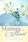 Table Talk from Mama's Heart