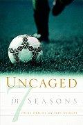 Uncaged in 7 Seasons