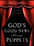 God's Good News Through Puppets