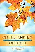 On the Periphery of Death
