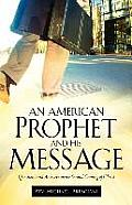 An American Prophet and His Message