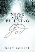Never Stop Believing in God