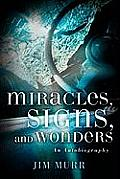 Miracles, Signs, and Wonders