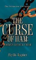 The Curse of Ham: Satan's Vicious Cycle