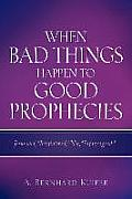When Bad Things Happen to Good Prophecies