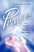 Praise: The Door to God's Presence