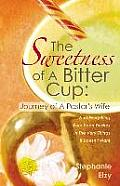 The Sweetness of a Bitter Cup: Journey of a Pastor's Wife