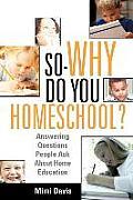 So - Why Do You Homeschool?