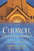 Church, Who Is Your Daddy?