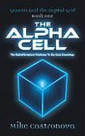 Genesis and the Digital Grid: Book One-The Alpha Cell