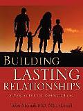 Building Lasting Relationships-A Manual for the Complete Home