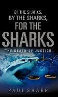 Of the Sharks, by the Sharks, for the Sharks