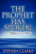 The Prophet Has Spoken