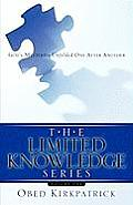 The Limited Knowledge Series Volume One