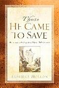 Those He Came to Save