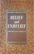 Belief & Unbelief: Discussions & Comparisons