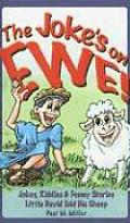 The Joke's on Ewe: Jokes, Riddles & Funny Stories Little David Told His Sheep