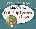 Dishin' Up Desserts & Hope (Christmas at Home with Mary & Martha)