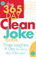 365 Day Clean Joke Book Three Laughers a Day for Every Day of the Year