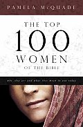 Top 100 Women of the Bible Who They Are & What They Mean to You Today