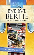 Bye Bye Bertie (Heartsong Presents Mysteries)