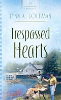 Trespassed Hearts (Heartsong Presents - Contemporary)