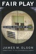 Fair Play The Moral Dilemmas of Spying