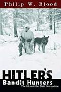 Hitlers Bandit Hunters The SS & the Nazi Occupation of Europe