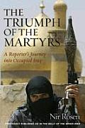 The Triumph of the Martyrs: A Reporter's Journey Into Occupied Iraq