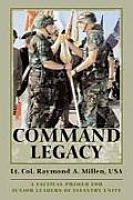 Command Legacy: A Tactical Primer for Junior Leaders, Second Edition, Revised