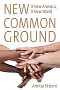 New Common Ground: A New America, a New World Cover